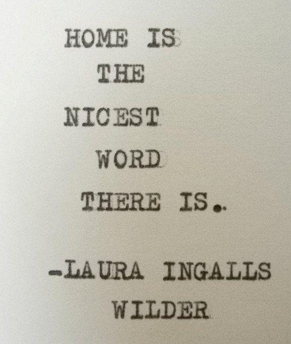 Home quote- Laura Ingalls Wilder